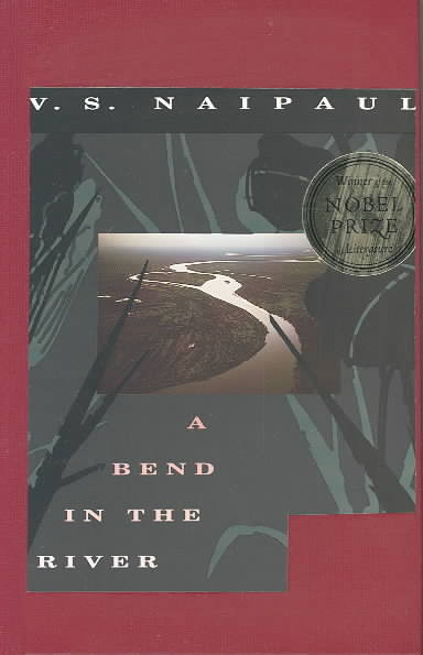 A Bend in the River By Naipaul, V. S.
