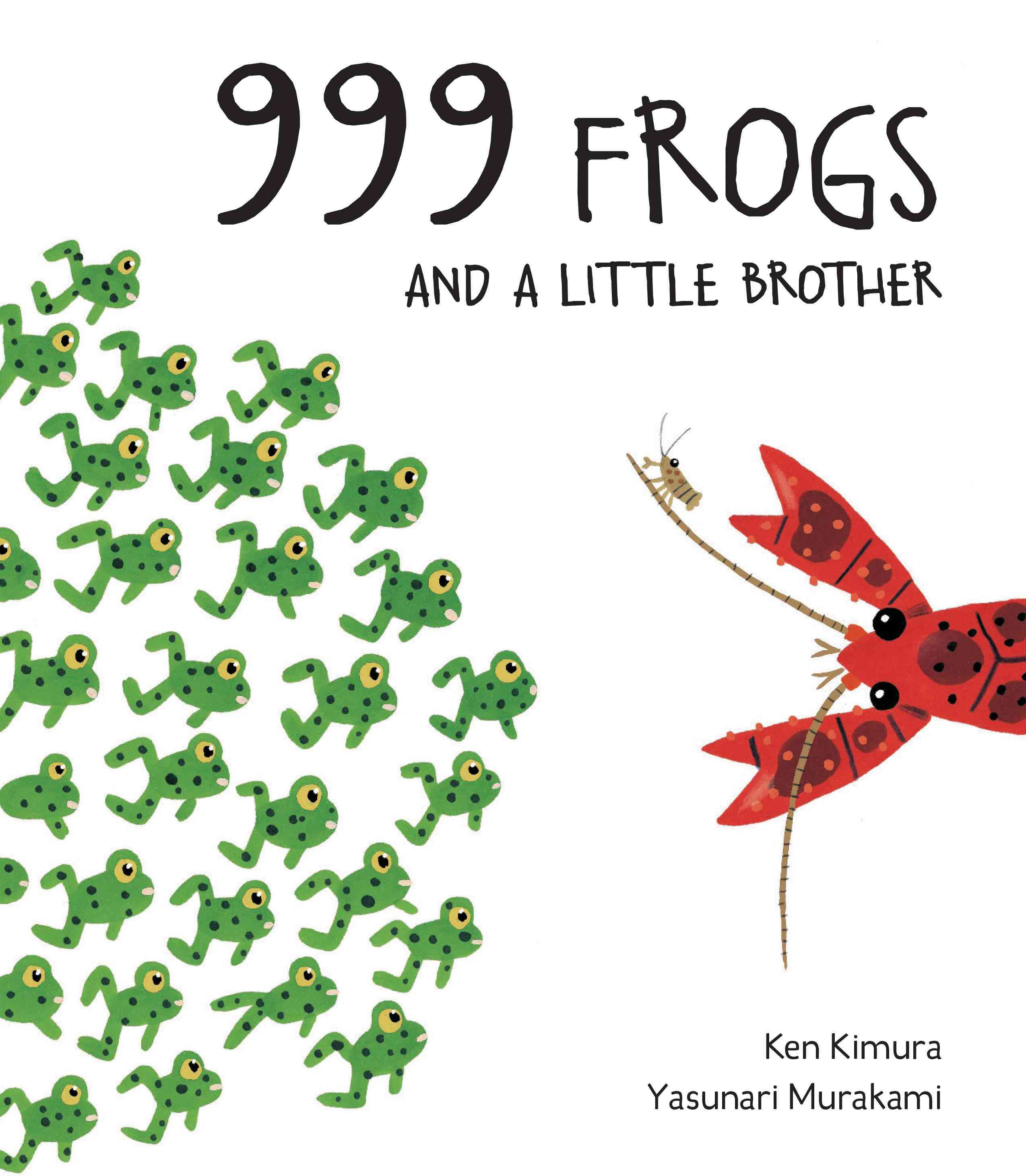 999 Frogs and a Little Brother By Murakami, Yasanuri/ Kimura, Ken (ILT)