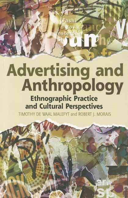 Advertising and Anthropology By Malefyt, Timothy De Waal/ Morais, Robert J.