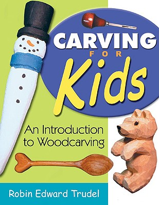 Carving for Kids By Trudel, Robin Edward